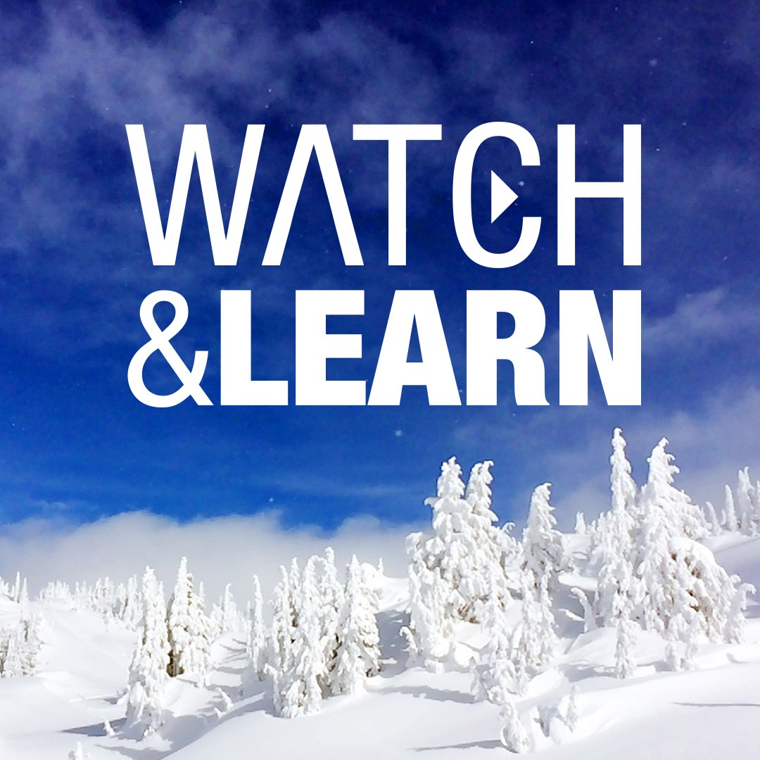 WATCH & LEARN